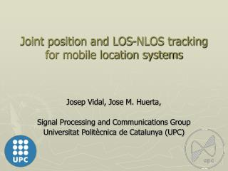 Joint position and LOS-NLOS tracking for mobile location systems