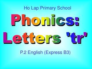 Phonics:  Letters 'tr'