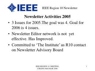 Newsletter Activities 2005 3 Issues for 2005.The goal was 4. Goal for 2006 is 4 issues.