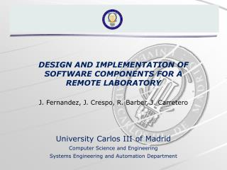 DESIGN AND IMPLEMENTATION OF SOFTWARE COMPONENTS FOR A REMOTE LABORATORY