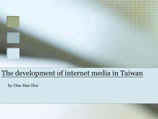 The development of internet media in Taiwan