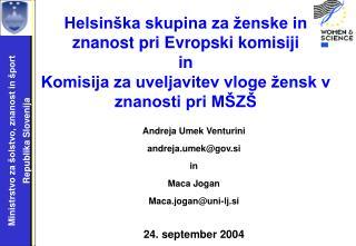 Andreja Umek Venturini andreja.umek@gov.si in Maca Jogan Maca.jogan@uni-lj.si 24. september 2004