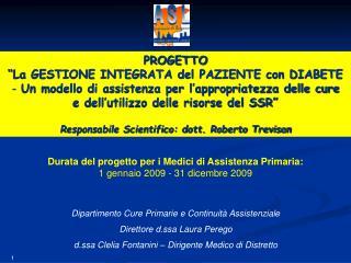 Durata del progetto per i Medici di Assistenza Primaria:  1 gennaio 2009 - 31 dicembre 2009