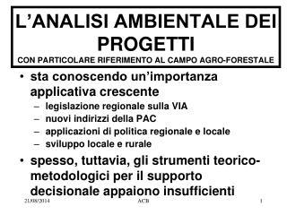 L�ANALISI AMBIENTALE DEI PROGETTI CON PARTICOLARE RIFERIMENTO AL CAMPO AGRO-FORESTALE