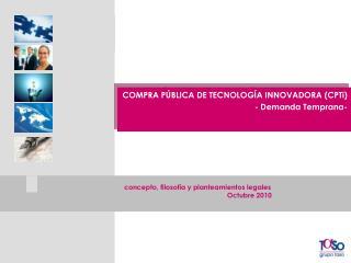 COMPRA PÚBLICA DE TECNOLOGÍA INNOVADORA (CPTi) - Demanda Temprana-