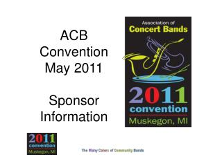 ACB Convention May 2011 Sponsor  Information