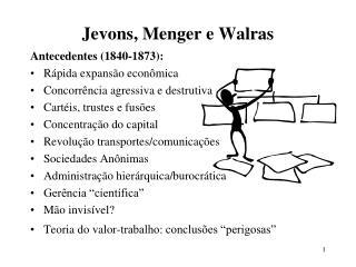 Jevons, Menger e Walras
