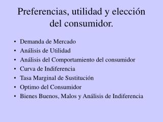 Preferencias, utilidad y elección del consumidor.