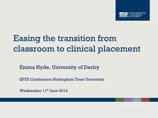 Easing the transition from classroom to clinical placement
