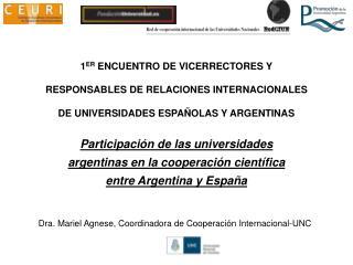 1 ER  ENCUENTRO DE VICERRECTORES Y RESPONSABLES DE RELACIONES INTERNACIONALES