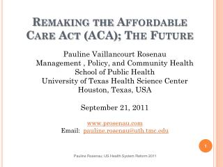 Remaking the Affordable Care Act (ACA); The Future