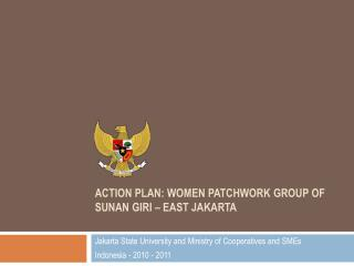 ACTION PLAN: WOMEN  PATCHWORK GROUP OF SUNAN GIRI  – EAST JAKARTA