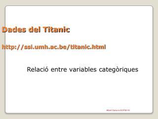 Dades del Titanic ssi.umh.ac.be/titanic.html