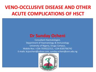 VENO-OCCLUSIVE DISEASE AND OTHER ACUTE COMPLICATIONS OF HSCT