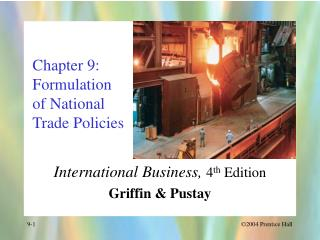 Chapter 9: Formulation  of National Trade Policies