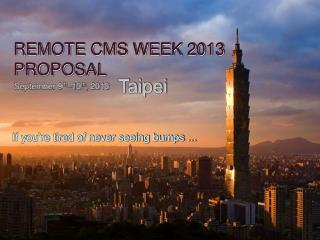 REMOTE CMS WEEK 2013 PROPOSAL