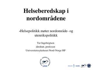 Helseberedskap i nordomr�dene - Helsepolitikk m�ter nordomr�de- og utenrikspolitikk
