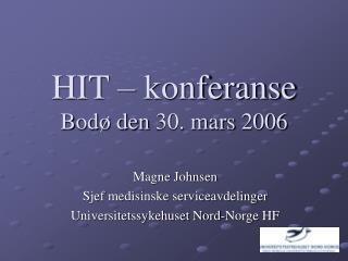 HIT – konferanse Bodø den 30. mars 2006