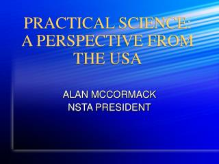 PRACTICAL SCIENCE: A PERSPECTIVE FROM THE USA