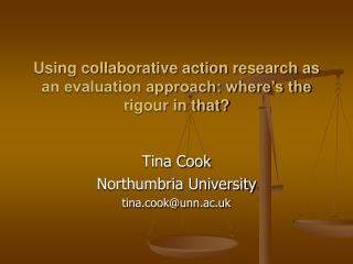 Using collaborative action research as an evaluation approach: where�s the rigour in that?