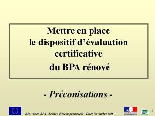 Mettre en place  le dispositif d'évaluation certificative  du BPA rénové - Préconisations -