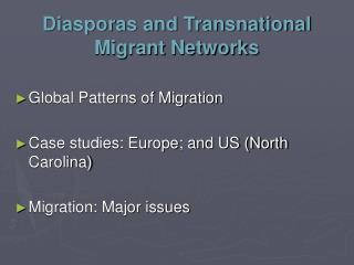 Diasporas and Transnational Migrant Networks