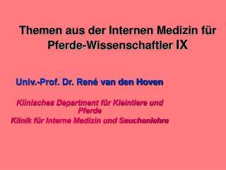 Themen aus der Internen Medizin für Pferde-Wissenschaftler  IX