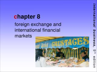 Foreign exchange and international financial markets