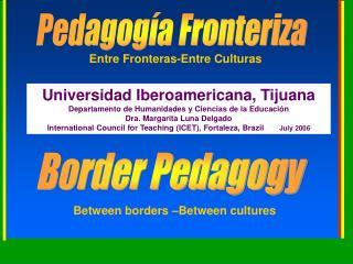 Universidad Iberoamericana, Tijuana Departamento de Humanidades y Ciencias de la Educación