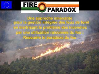 Une approche innovante  pour la gestion intégrée des feux de forêt