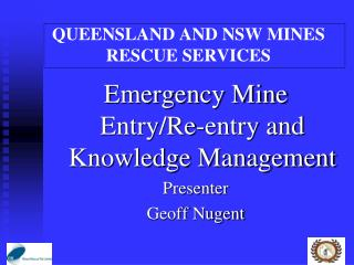 QUEENSLAND AND NSW MINES RESCUE SERVICES
