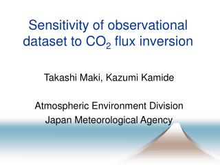 Sensitivity of observational dataset to CO 2  flux inversion