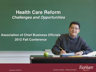 Health Care Reform Challenges and Opportunities
