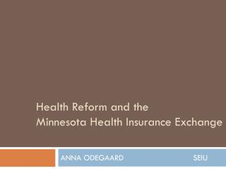 Health Reform and the  Minnesota Health Insurance Exchange