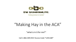 """Making Hay in the ACA"""