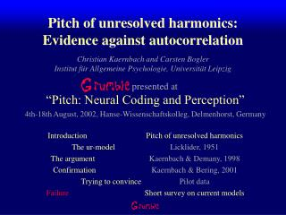 Pitch of unresolved harmonics:  Evidence against autocorrelation