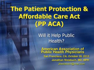 The Patient Protection & Affordable Care Act (PP ACA)