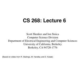 CS 268: Lecture 6