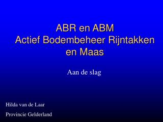 ABR en ABM Actief Bodembeheer Rijntakken en Maas