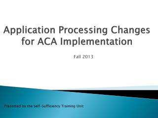 Application Processing Changes for ACA Implementation