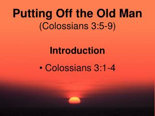 Putting Off the Old Man Colossians 3:5-9