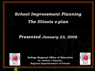 School Improvement Planning The Illinois e-plan Presented  January 23, 2008