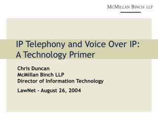 IP Telephony and Voice Over IP: A Technology Primer