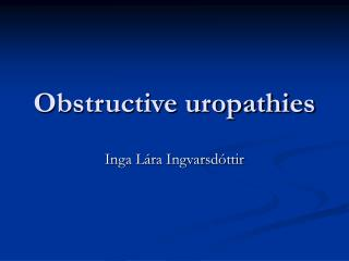 Obstructive uropathies
