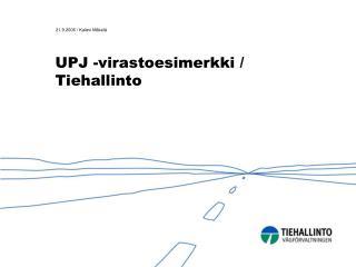 UPJ -virastoesimerkki / Tiehallinto