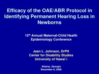 Efficacy of the OAE/ABR Protocol in Identifying Permanent Hearing Loss in Newborns