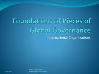 Foundations of Pieces of Global Governance