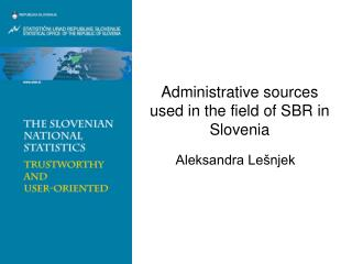 Administrative sources used in the field of SBR in Slovenia