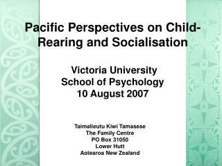 Taimalieutu Kiwi Tamasese The Family Centre PO Box 31050 Lower Hutt Aotearoa New Zealand