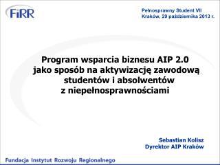 Program wsparcia biznesu AIP 2.0  jako sposób na aktywizację zawodową studentów i absolwentów